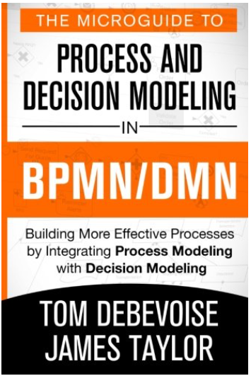 Building More Effective Processes by Integrating Process Modeling with Decision Modeling